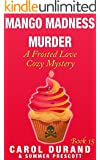Mango Madness Murder: A Frosted Love Cozy Mystery - Book 15 (Frosted Love Cozy Mysteries)