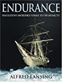 """Endurance"": Shackletons Incredible Voyage to the Antarctic"