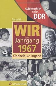 Aufgewachsen in der DDR - Jahrgang 1967