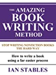 THE AMAZING BOOK WRITING METHOD: Stop...