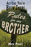 Act Like You've Been There: Rules For My Brother