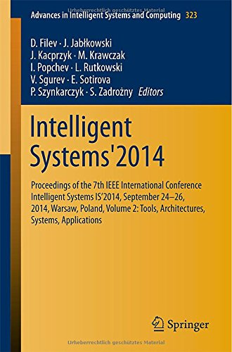 Intelligent Systems'2014: Proceedings Of The 7Th Ieee International Conference Intelligent Systems Is'2014, September 2426, 2014, Warsaw, Poland, ... In Intelligent Systems And Computing)
