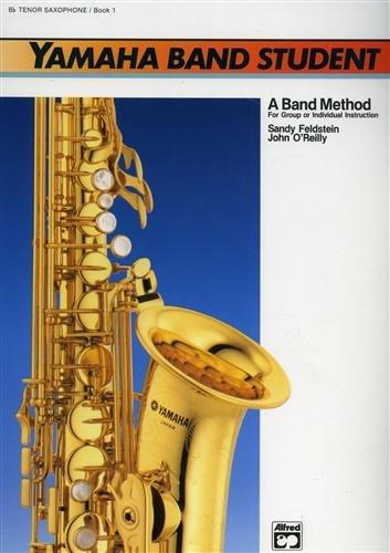 Yamaha Band Student, Bk 1: B-Flat Tenor Saxophone (Yamaha Band Method), Buch
