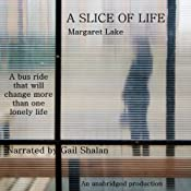 A Slice of Life | [Margaret Lake]