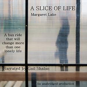 A Slice of Life | [Margaret Lake]