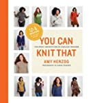 You Can Knit That: Foolproof Instruct...