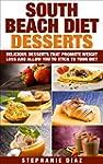 South Beach Diet Desserts: Delicious...