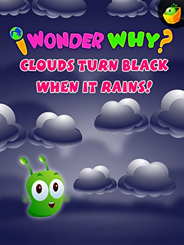 I Wonder Why? Clouds Turn Black When It Rains! on Amazon Prime Video UK