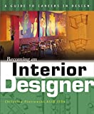 Becoming an Interior Designer (Becoming an Interior Designer: A Guide to Careers in Design)