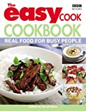 Sarah Giles The Easy Cook Cookbook: Real food for busy people