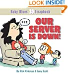 Our Server Is Down: Baby Blues Scrapb...