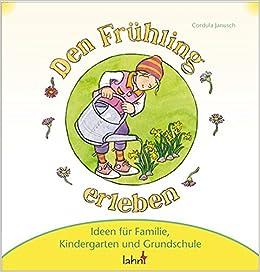 mit kindern den fr hling erleben ideen f r familie kindergarten und grundschule 9783784034041