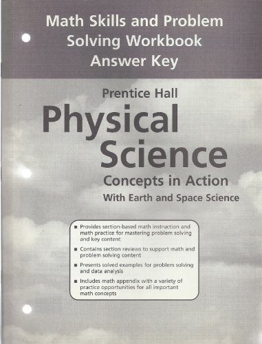 PRENTICE HALL/PHYSICAL SCIENCE/CONCEPTS IN ACTION WITH EARTH AND SPACE SCIENCE/MATH SKILLS AND PROBLEM SOLVING WORKBOOK