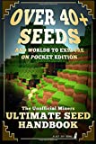 Blast off Books Over 40+ Seeds and Worlds To Explore On Pocket Edition: The Unofficial Miners Ultimate Seed Handbook