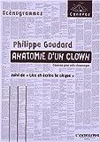 echange, troc Philippe Goudard - Anatomie d'un clown : Suivi de Lire et écrire le cirque