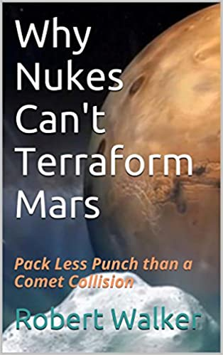 Why Nukes Can't Terraform Mars - Pack Less Punch Than A