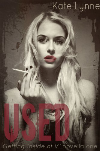 Used (Getting Inside of V - Book 1) by Kate Lynne