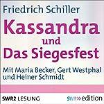 Kassandra / Das Siegesfest | Friedrich Schiller