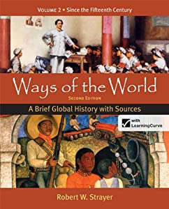 Ways of the World: A Brief Global History with Sources, Volume 2 by