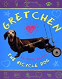 img - for Gretchen The Bicycle Dog book / textbook / text book