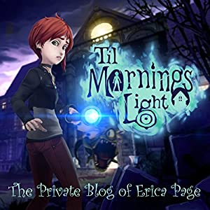Til Morning's Light: The Private Blog of Erica Page Hörbuch