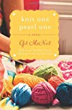 Knit One Pearl One: A Beach Street Knitting Society Novel