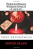 Paranormal Persistence ~Caveat~: :True Experiences
