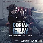 The Confessions of Dorian Gray Series 04 | Roy Gill,Sam Stone,James Goss,George Mann,Xanna Eve Chown,David Llewellyn,Mark B. Oliver,Matt Fitton