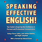 Speaking Effective English! | Bettye Pierce Zoller,John Arthur Watkins,Hugh Lampman