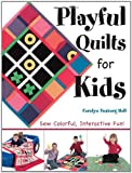 img - for Playful Quilts for Kids: Sew Colorful Interactive Fun! book / textbook / text book