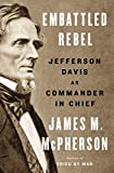 img - for Embattled Rebel: Jefferson Davis as Commander in Chief book / textbook / text book