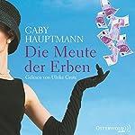 Die Meute der Erben | Gaby Hauptmann