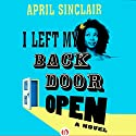 I Left My Back Door Open: A Novel Audiobook by April Sinclair Narrated by Indigo Brown