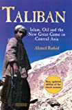 Taliban: Islam, Oil and the New Great Game in Central Asia (1845117883) by Rashid, Ahmed