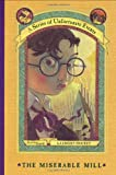 A Series of Unfortunate Events. Book the Fourth. The Miserable Mill (0060283157) by Lemony Snicket