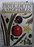 img - for Cooking With Exotic Fruits and Vegetables book / textbook / text book