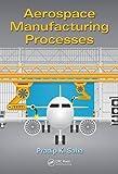 Aerospace Manufacturing Processes
