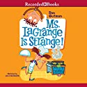 Ms LaGrange Is Strange!: My Weird School, Book 8 Audiobook by Dan Gutman Narrated by Jared Goldsmith