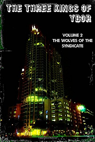 The Three Kings of Ybor - Vol. 2: The Wolves of the Syndicate (Volume 2)
