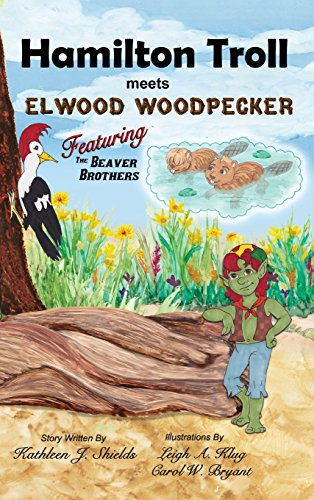 Book: Hamilton Troll Meets Elwood Woodpecker by Kathleen J. Shields