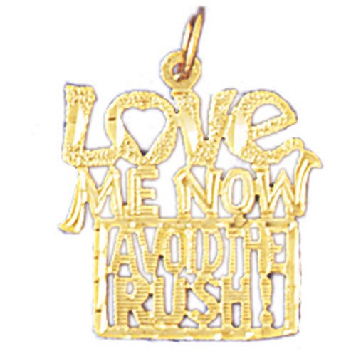 Genuine 14K Yellow Gold Love Me Now, Avoid The Rush! Charm Pendant. (Approximate Weight 1 Grams)