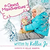 A Grand Misadventure ~ Kellie Jo