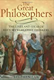 The Great Philosophers: The Lives And Ideas Of History's Greatest Thinkers (1847240186) by Law, Stephen