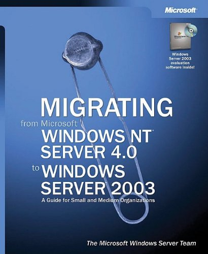 Migrating From Microsoft® Windows Nt® Server 4.0 To Windows Server™ 2003