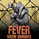 Fever: Flu Series, Book 2 (       UNABRIDGED) by Wayne Simmons Narrated by Michael Kramer