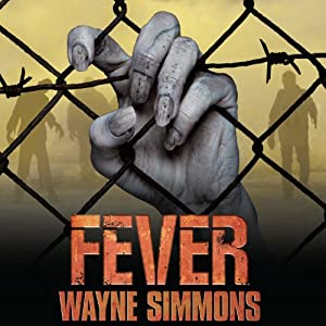 Fever: Flu Series, Book 2 | [Wayne Simmons]