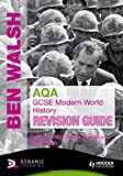 Ben Walsh AQA GCSE Modern World History Revision Guide