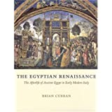 The Egyptian Renaissance - The Afterlife of Ancient Egypt in Early Modern Italypar Brian Curran