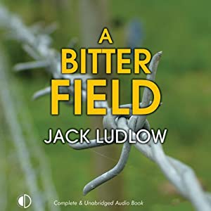 A Bitter Field: Road to War, Book 3 | [Jack Ludlow]