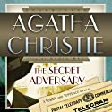The Secret Adversary: A Tommy and Tuppence Mystery (       UNABRIDGED) by Agatha Christie Narrated by Nadia May